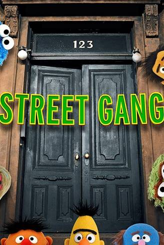 Street Gang: How We Got to Sesame Street Poster